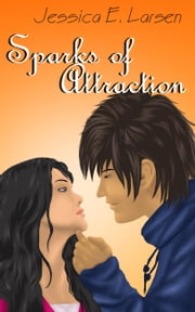 Sparks of Attraction ebook by Jessica E. Larsen