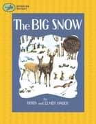 The Big Snow ebook by Berta Hader, Elmer Hader, Berta Hader,...