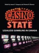 Casino State - Legalized Gambling in Canada ebook by James  Cosgrave, Thomas Klassen