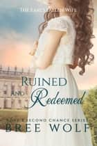 Ruined & Redeemed - The Earl's Fallen Wife ebook by Bree Wolf
