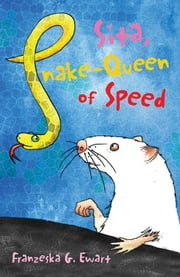 Sita, Snake-Queen of Speed ebook by Franzeska G Ewart,Helen Bate