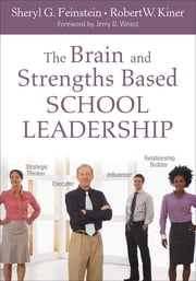 The Brain and Strengths Based School Leadership ebook by Sheryl G. Feinstein,Robert W. Kiner