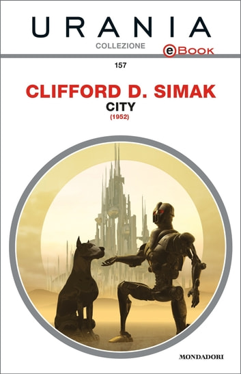 City (Urania) eBook by Clifford D. Simak