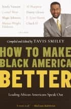 How to Make Black America Better ebook by Tavis Smiley