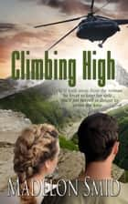 Climbing High ebook by Madelon Smid