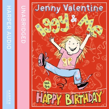 Iggy and Me and The Happy Birthday (Iggy and Me, Book 2) audiobook by Jenny Valentine