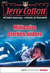 Jerry Cotton Sonder-Edition - Folge 016 - Millionäre sterben anders ebook by Jerry Cotton