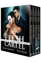 The Flesh Cartel, Season 3: Transformation ebook by Rachel Haimowitz, Heidi Belleau