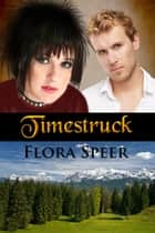 Timestruck ebook by Flora Speer