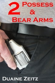 2 Possess & Bear Arms ebook by Duaine Zeitz