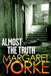 Almost The Truth ebook by Margaret Yorke