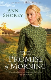Promise of Morning, The (At Home in Beldon Grove Book #2) ebook by Ann Shorey