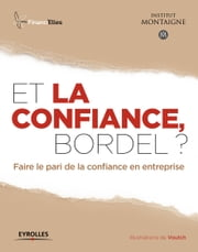 Et la confiance, bordel ? ebook by Institut Montaigne