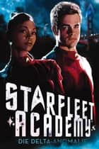 Star Trek - Starfleet Academy 1 - Die Delta-Anomalie ebook by Rick Barba, Stephanie Pannen