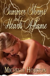 Summer Storms and Hearts Aflame ebook by Michelle Houston