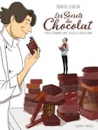 Les Secrets du chocolat ebook by Franckie Alarcon