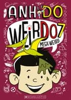 Weirdo #7 - Mega Weird! ebook by Anh Do