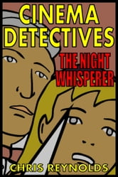 Cinema Detectives: The Night Whisperer ebook by Chris Reynolds