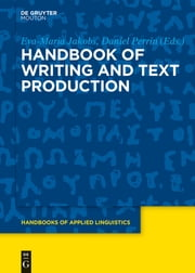Handbook of Writing and Text Production ebook by Eva-Maria Jakobs,Daniel Perrin