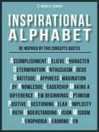 Inspirational Alphabet - Be inspired by the fundamental concepts ebook by Mobile Library