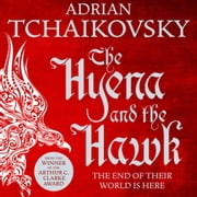 The Hyena and the Hawk audiobook by Adrian Tchaikovsky