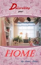 Decorating Your Home ebook by Owen Jones