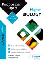 Higher Biology: Practice Papers for SQA Exams ebook by Billy Dickson, Graham Moffat