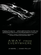 Away From Everywhere ebook by Chad Pelley