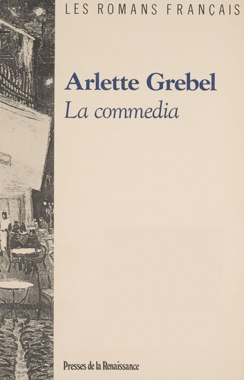 La Commedia ebook by Arlette Grebel