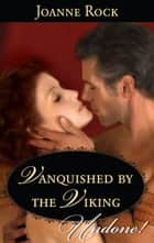 Vanquished by the Viking - A Passionate Viking Romance ebook by Joanne Rock