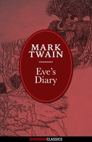 Eve's Diary (Diversion Illustrated Classics) ebook by Mark Twain