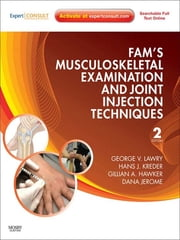 Fam's Musculoskeletal Examination and Joint Injection Techniques - Expert Consult ebook by George V. Lawry,Hans J. Kreder,Gillian Hawker,Dana Jerome