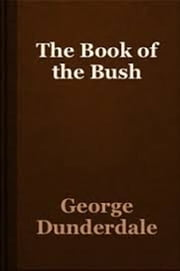 The Book of the Bush ebook by George Dunderdale