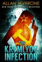 The Kremlyov Infection: A Tracie Tanner Thriller ebook by Allan Leverone