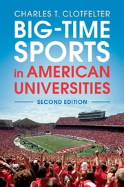 Big-Time Sports in American Universities ebook by Charles T. Clotfelter