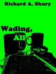 Wading, All ebook by Richard Shury