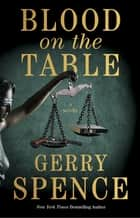 Blood on the Table ebook by Gerry Spence