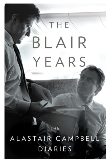 The Blair Years - The Alastair Campbell Diaries ebook by Alastair Campbell