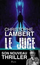 Le juge ebook by Christophe LAMBERT