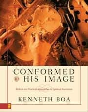 Conformed to His Image ebook by Kenneth D. Boa