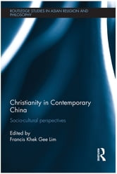 Christianity in Contemporary China - Socio-cultural Perspectives ebook by