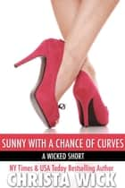 Sunny with a Chance of Curves ebook by Christa Wick