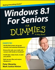 Windows 8.1 For Seniors For Dummies ebook by Peter Weverka, Mark Justice Hinton