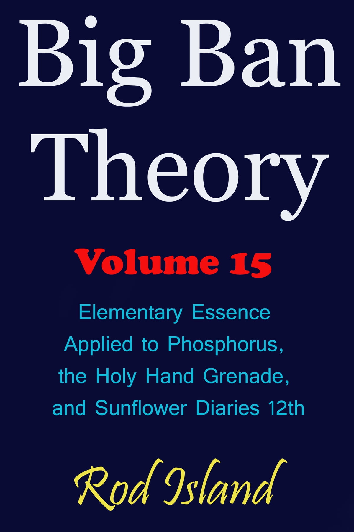 Big Ban Theory: Elementary Essence Applied to Phosphorus, the Holy