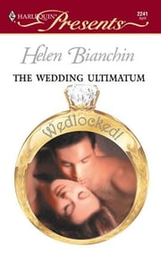 The Wedding Ultimatum ebook by Helen Bianchin