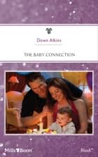 The Baby Connection ebook by Dawn Atkins