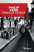 Prague fatale ebook by Philip Kerr