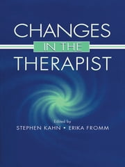 Changes in the Therapist ebook by Stephen Kahn,Erika Fromm