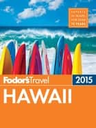 Fodor's Hawaii 2015 ebook by Fodor's Travel Guides