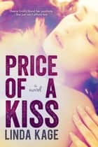 Price of a Kiss ebook by Linda Kage